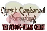 Christ-Centered parenting the strong-willed child.